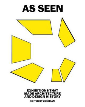Picture of As Seen: Exhibitions that Made Architecture and Design History