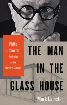 Picture of The Man in the Glass House: Philip Johnson, Architect of the Modern Century