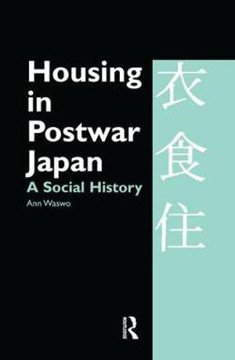 Picture of Housing in Postwar Japan - A Social History