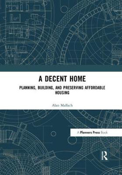 Picture of A Decent Home: Planning, Building, and Preserving Affordable Housing