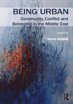 Picture of Being Urban: Community, Conflict and Belonging in the Middle East