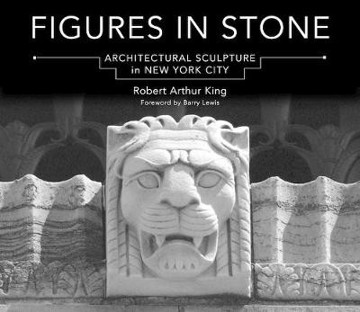 Picture of Figures in Stone: Architectural Sculpture in New York City