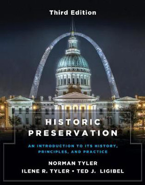 Picture of Historic Preservation, Third Edition: An Introduction to Its History, Principles, and Practice