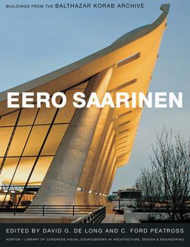 Picture of Eero Saarinen: Buildings from the Balthazar Korab Archive