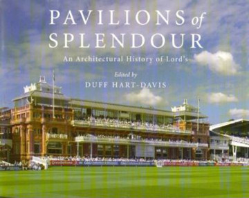 Picture of Pavilions of Splendour: The Architectural History of Lord's