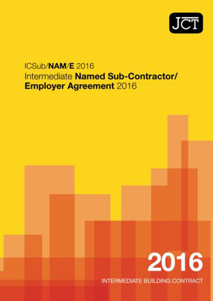 Picture of JCT:Intermediate Named Sub Contractor/Employer Agreement 2016 (ICSub/NAM/E)