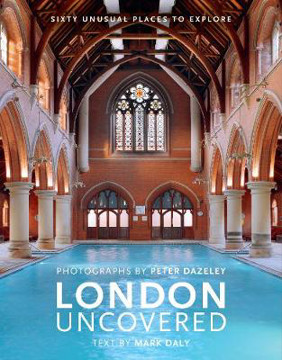 Picture of London Uncovered (New Edition): More than Sixty Unusual Places to Explore