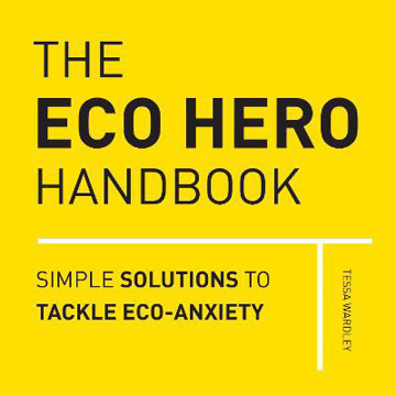 Picture of The Eco Hero Handbook: Simple Solutions to Tackle Eco-Anxiety