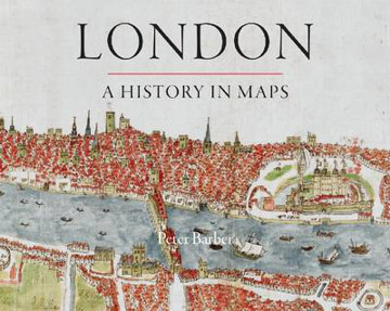 Picture of London: A History in Maps