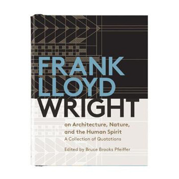 Picture of Frank Lloyd Wright On Architecture, Nature, And the Human Spirit: Quotes Bk Frank Lloyd Wright