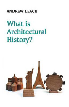 Picture of What is Architectural History?