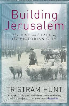 Picture of Building Jerusalem: The Rise and Fall of the Victorian City