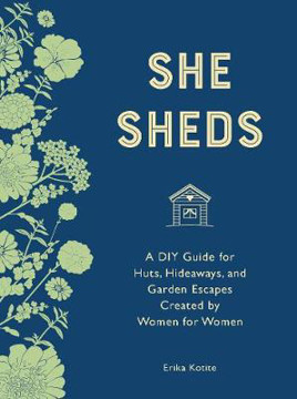Picture of She Sheds (mini edition): A DIY Guide for Huts, Hideaways, and Garden Escapes Created by Women for Women