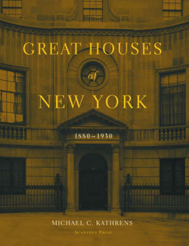 Picture of Great Houses of New York, 1880-1930