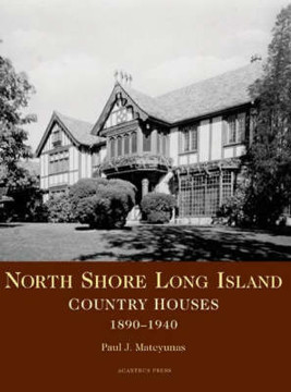 Picture of North Shore Long Island: Great Estates, 1890-1950