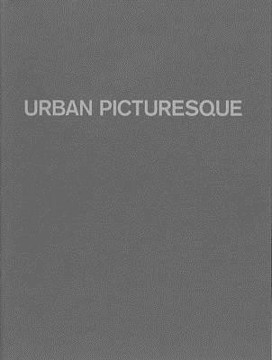 Picture of Urban Picturesque: The Picturesque as an Urban Condition
