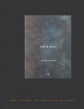 Picture of Cut and Shut: The History of Creative Salvage