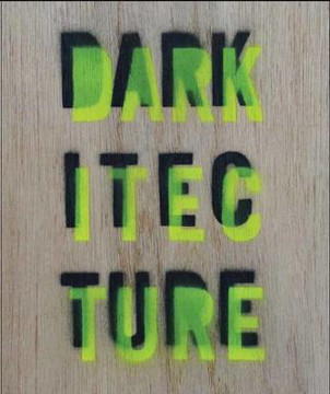 Picture of Darkitecture: Learning Architecture for the Twenty-First Century