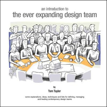 Picture of An Introduction to the Ever Expanding Design Team: Some Explanations, Ideas, Techniques and Lists for Defining, Managing and Leading Contemporary Design Teams