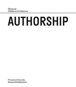 Picture of Authorship - Discourse, A Series on Architecture