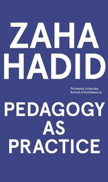 Picture of Zaha Hadid - Pedagogy as Practice