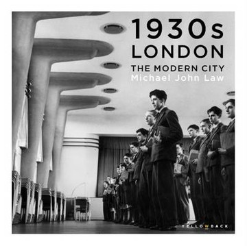 Picture of 1930s London: The Modern City