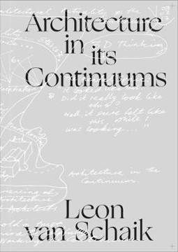 Picture of Architecture in its Continuums: Constants; Manners, Modes and Qualities of Engagement; Polarities and their Origins