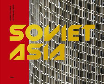 Picture of Soviet Asia: Soviet Modernist Architecture in Central Asia