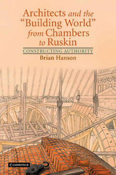 Picture of Architects and the 'Building World' from Chambers to Ruskin: Constructing Authority