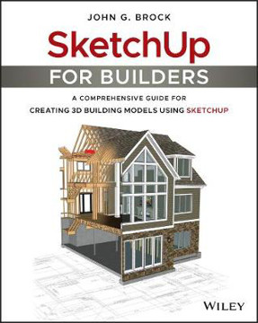Picture of SketchUp for Builders: A Comprehensive Guide for Creating 3D Building Models Using SketchUp