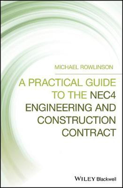 Picture of A Practical Guide to the NEC4 Engineering and Construction Contract