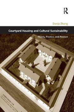 Picture of Courtyard Housing and Cultural Sustainability: Theory, Practice, and Product
