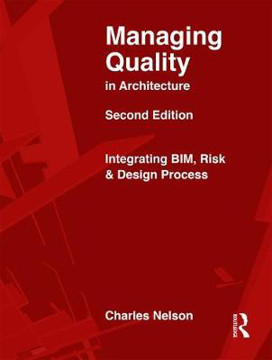 Picture of Managing Quality in Architecture: Integrating BIM, Risk and Design Process