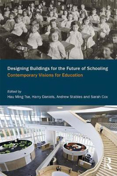 Picture of Designing Buildings for the Future of Schooling: Contemporary Visions for Education