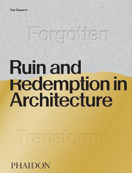 Picture of Ruin and Redemption in Architecture