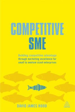 Picture of Competitive SME: Building Competitive Advantage Through Marketing Excellence for Small to Medium Sized Enterprises
