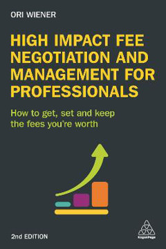 Picture of High Impact Fee Negotiation and Management for Professionals: How to Get, Set, and Keep the Fees You're Worth