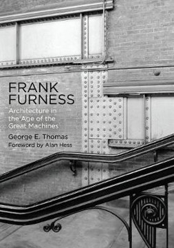 Picture of Frank Furness: Architecture in the Age of the Great Machines