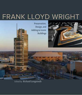 Picture of Frank Lloyd Wright: Preservation, Design, and Adding to Iconic Buildings