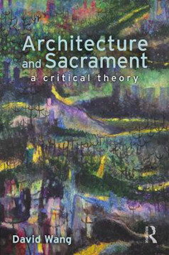 Picture of Architecture and Sacrament: A Critical Theory