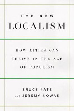 Picture of The New Localism: How Cities Can Thrive in the Age of Populism