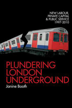 Picture of Plundering London Underground: New Labour, Private Capital and Public Service 1997-2010