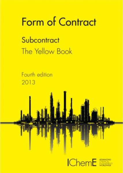 Picture of IChemE - Form of Contract - The Yellow Book - Subcontracts 4th Ed. - UK Version 2013