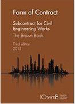 Picture of IChemE - Form of Contract - The Brown Book - Subcontract for Civil Engineering Works 3rd Ed. - UK Version 2013