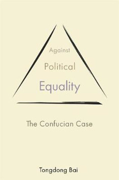 Picture of Against Political Equality: The Confucian Case