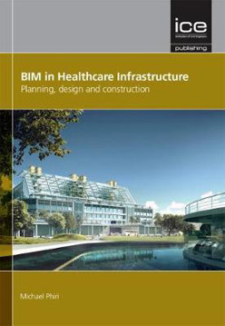 Picture of BIM in Healthcare Infrastructure: Planning, design and construction