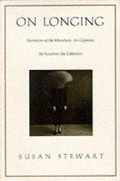 Picture of On Longing: Narratives of the Miniature, the Gigantic, the Souvenir, the Collection