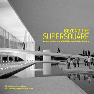 Picture of Beyond the Supersquare: Art and Architecture in Latin America after Modernism