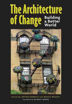 Picture of The Architecture of Change: Building a Better World