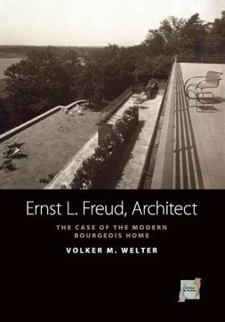 Picture of Ernst L. Freud, Architect: The Case of the Modern Bourgeois Home